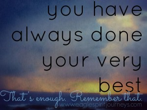 you have always done your very best