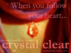 follow your heart crystal clear