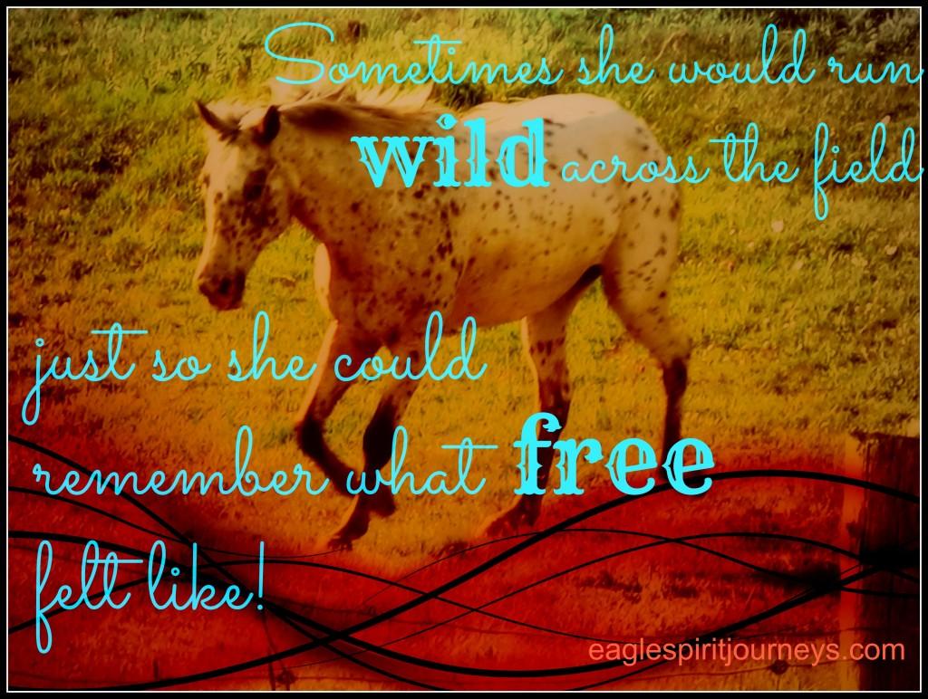 run wild and free