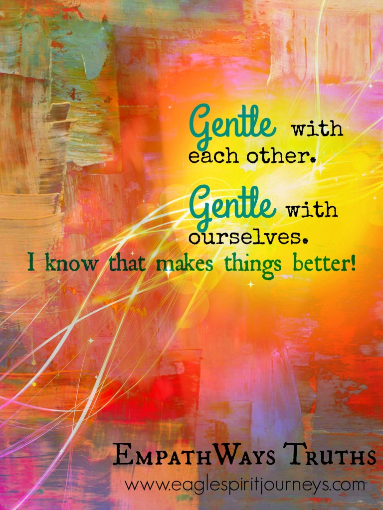 EmpathWays Truths (gentle with each other gentle with ourselves)